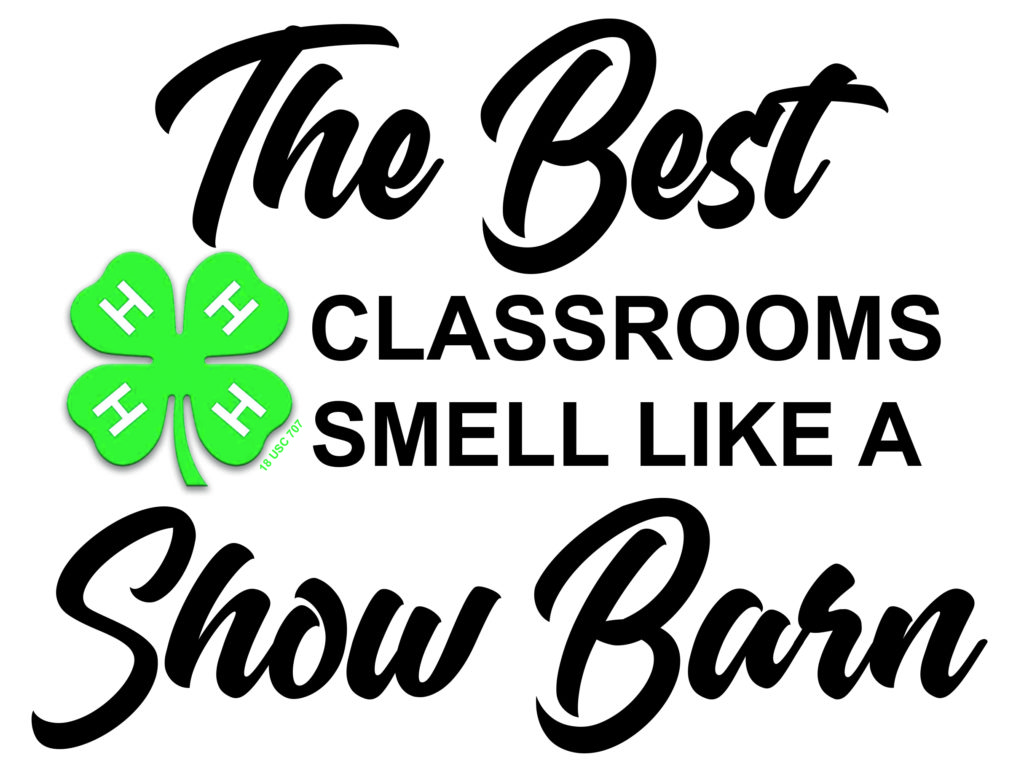 """The best classrooms smell like a show barn graphic"" with 4-H clover icon."